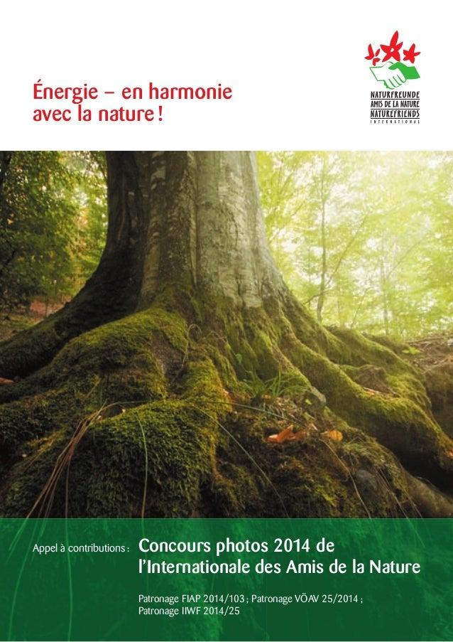 Énergie – en harmonie avec la nature !  Appel à contributions :  Concours photos 2014 de l'Internationale des Amis de la N...