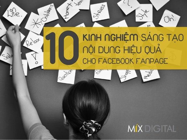 KINH NGHIỆM SÁNG TẠO NỘI DUNG HIỆU QUẢ CHO FACEBOOK FANPAGE10