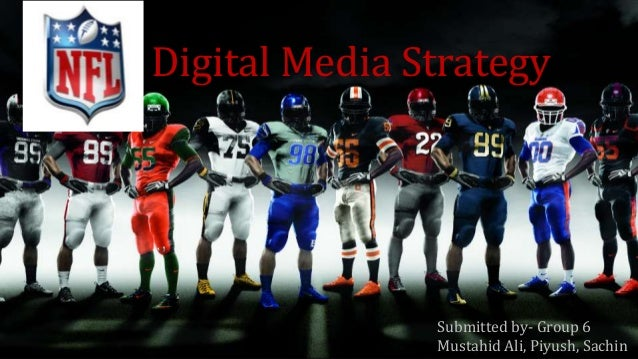 Digital Media Strategy Submitted by- Group 6 Mustahid Ali, Piyush, Sachin