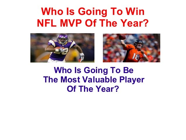 Who Is Going To WinNFL MVP Of The Year?   Who Is Going To Be The Most Valuable Player      Of The Year?