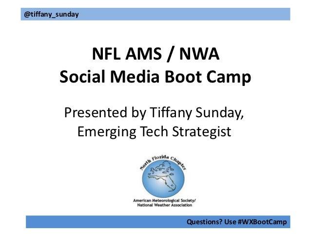 @tiffany_sunday             NFL AMS / NWA         Social Media Boot Camp          Presented by Tiffany Sunday,            ...