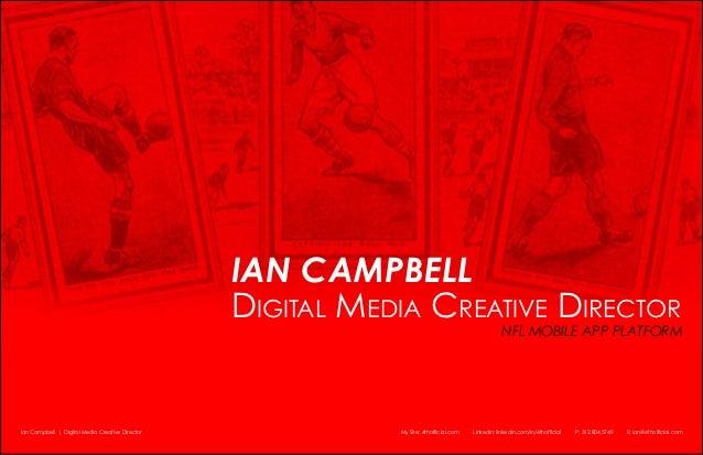 Ian Campbell                                                 Digital Media Creative Director                              ...