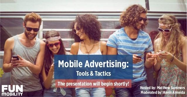 1   Mobile Advertising Tools & Tactics | 1FunMobility Ad Units | ‹#› Mobile Advertising: Tools & Tactics The presentatio...