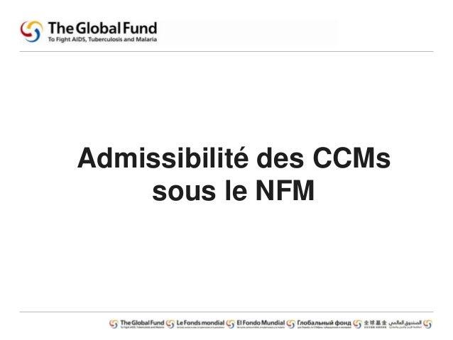Admissibilité des CCMs sous le NFM