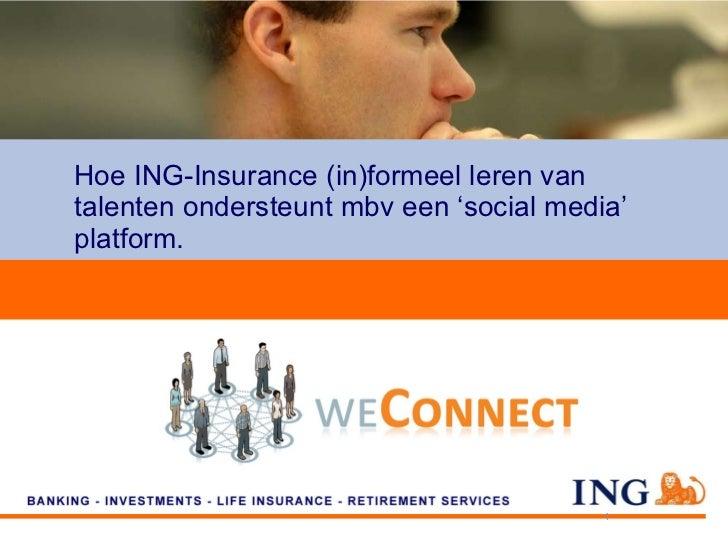 Hoe ING-Insurance (in)formeel leren van talenten ondersteunt mbv een 'social media' platform.