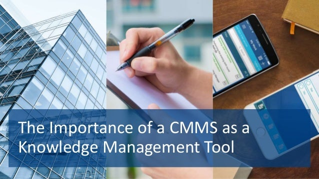 The Importance of a CMMS as a Knowledge Management Tool