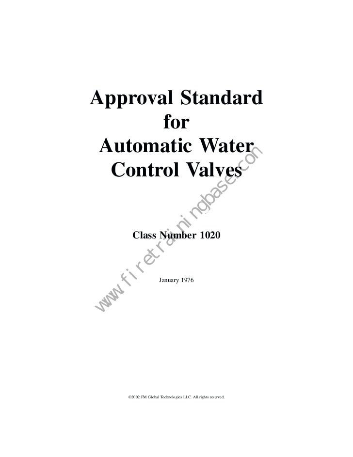 Approval Standard       for Automatic Water  Control Valves                                  Class Number 1020            ...