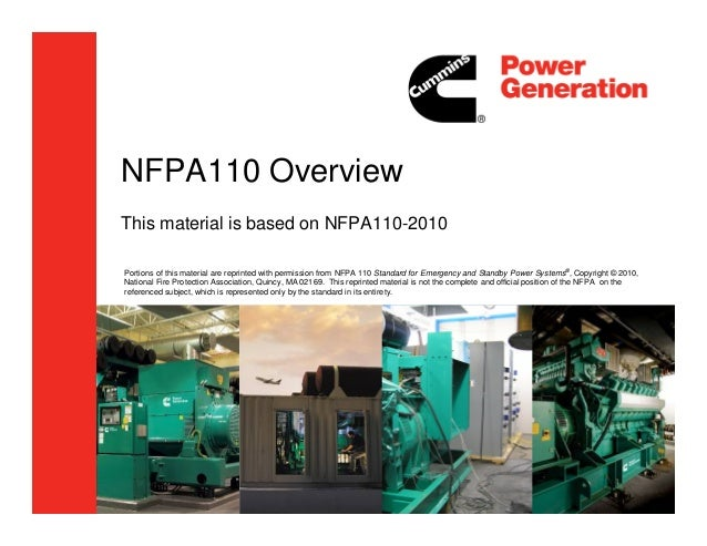 NFPA110 Overview This material is based on NFPA110-2010 Portions of this material are reprinted with permission from NFPA ...