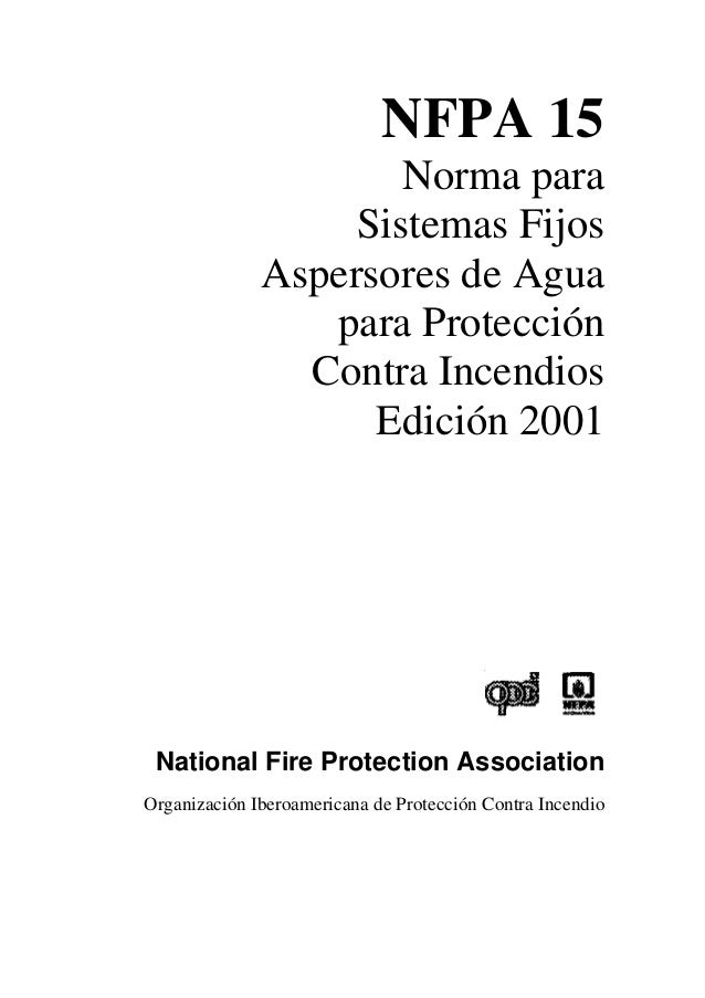 Prevencion seguridad y salud laboral nfpa 15 norma para - Sistemas de seguridad contra incendios ...