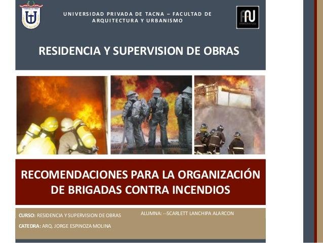 CURSO: RESIDENCIA Y SUPERVISION DE OBRAS CATEDRA: ARQ. JORGE ESPINOZA MOLINA ALUMNA: --SCARLETT LANCHIPA ALARCON RECOMENDA...