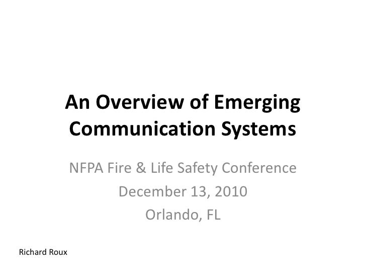 An Overview of Emerging Communication Systems <br />NFPA Fire & Life Safety Conference<br />December 13, 2010<br />Orlando...