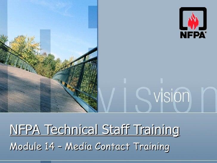 NFPA Technical Staff Training Module 14 – Media Contact Training