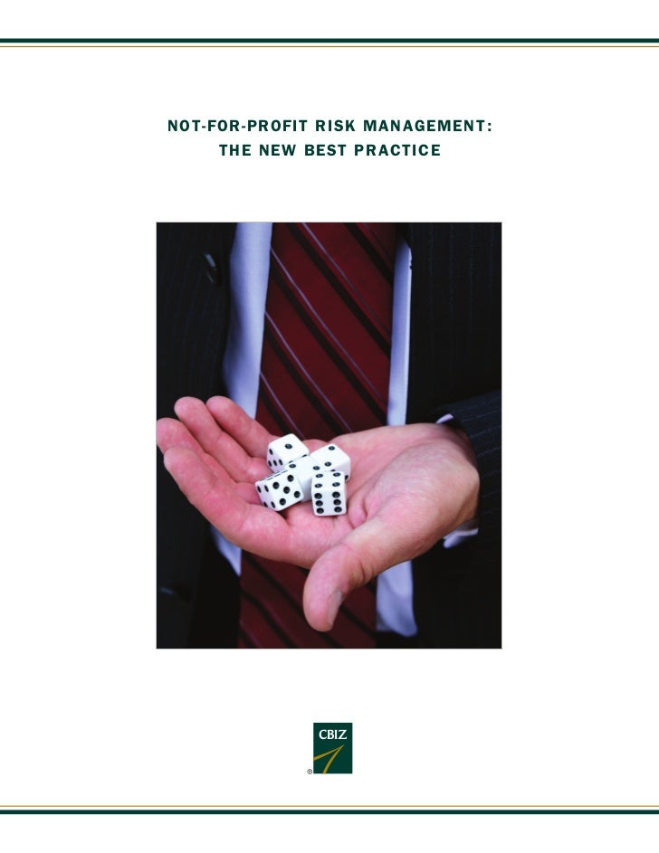 NOT-FOR-PROFIT RISK MANAGEMENT :     THE NEW BEST PRACTICE