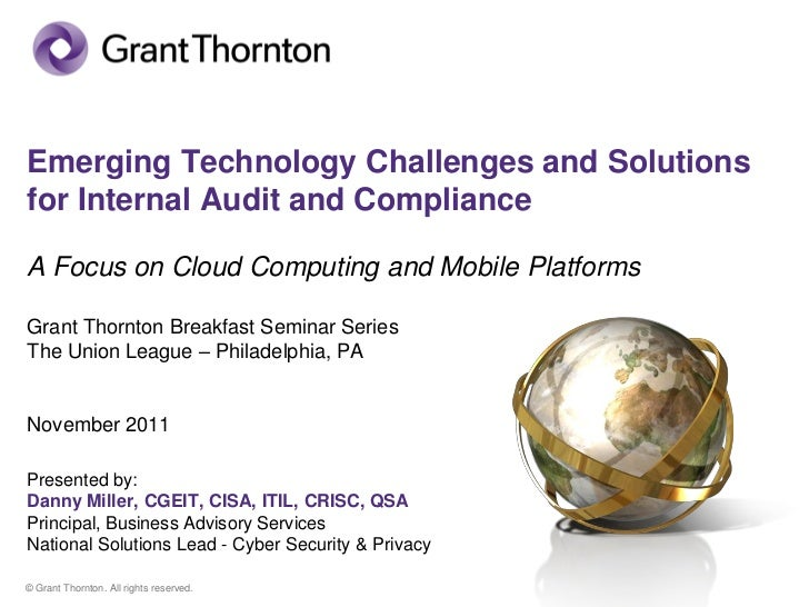 Emerging Technology Challenges and Solutionsfor Internal Audit and ComplianceA Focus on Cloud Computing and Mobile Platfor...