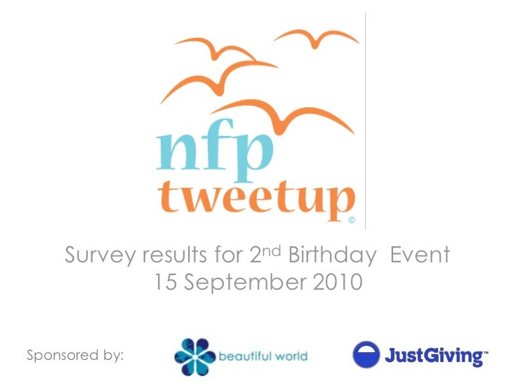 Survey results for 2nd Birthday  Event 15 September 2010<br />Sponsored by:<br />