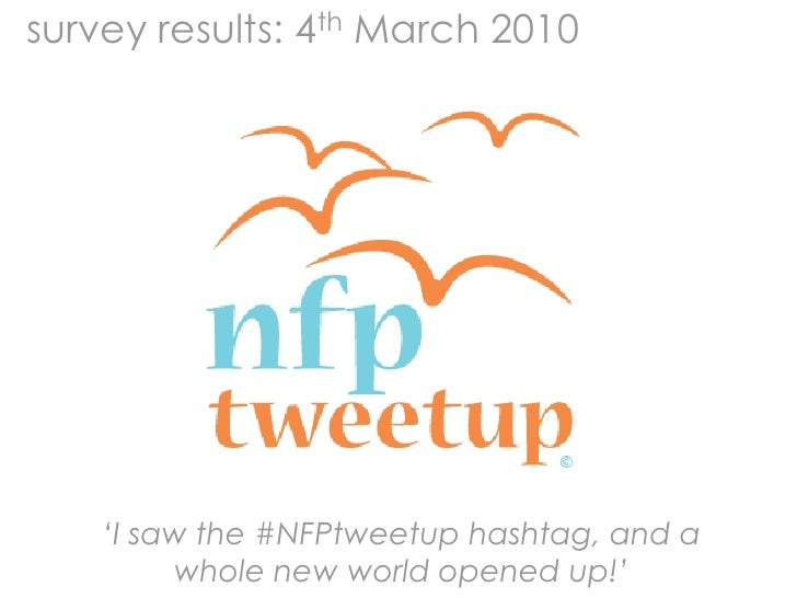 survey results: 4th March 2010<br />'I saw the #NFPtweetuphashtag, and a whole new world opened up!'<br />