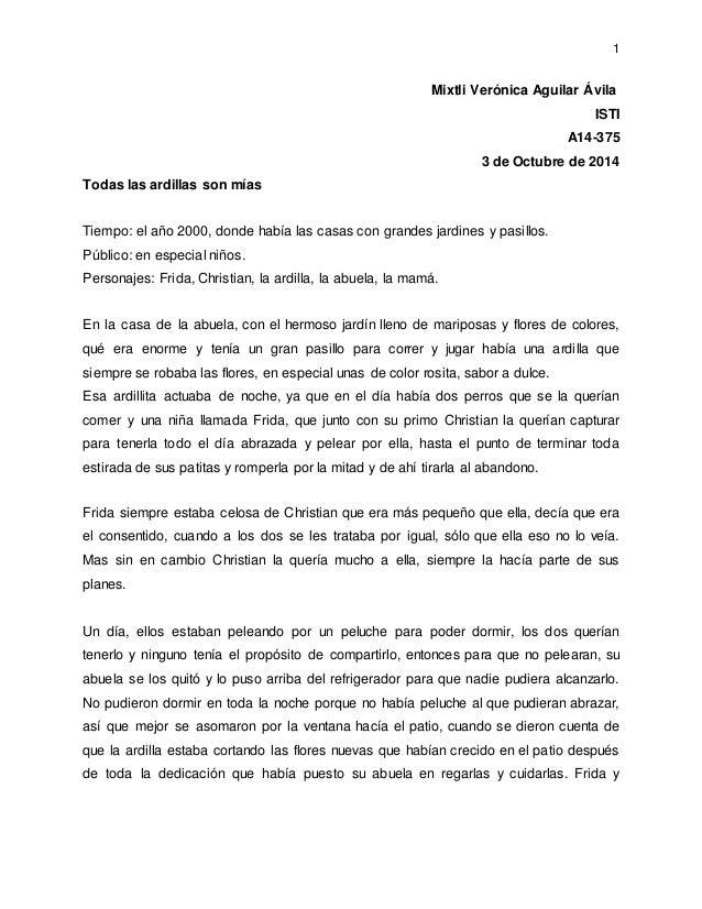 1  Mixtli Verónica Aguilar Ávila  ISTI  A14-375  3 de Octubre de 2014  Todas las ardillas son mías  Tiempo: el año 2000, d...