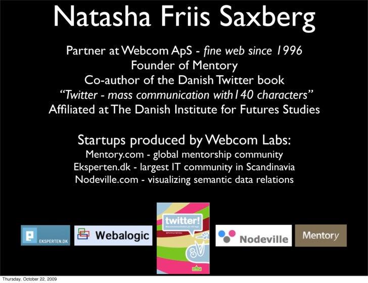 Natasha Friis Saxberg                          Partner at Webcom ApS - fine web since 1996                                 ...