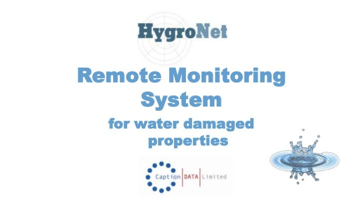 Remote Monitoring    System  for water damaged       properties