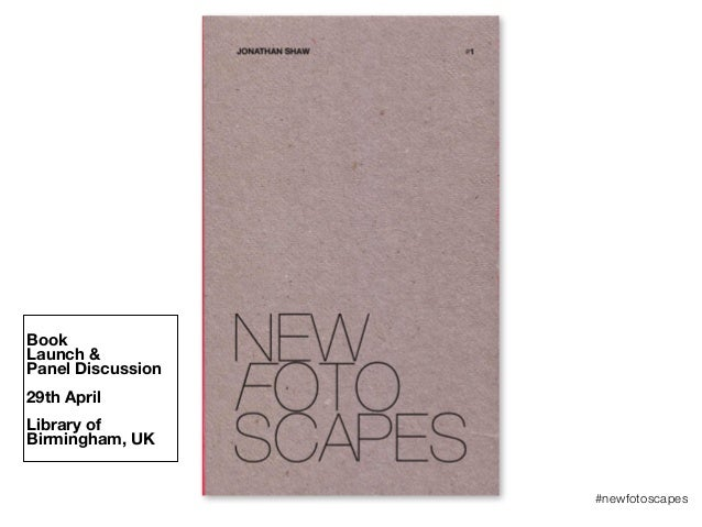 #newfotoscapes Book Launch & Panel Discussion 29th April Library of Birmingham, UK