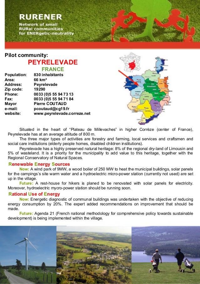 Pilot community: PEYRELEVADE FRANCE Population: 830 inhabitants Area: 66 km² Address: Peyrelevade Zip code: 19290 Phone: 0...