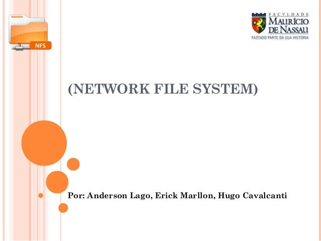 (NETWORK FILE SYSTEM) Por: Anderson Lago, Erick Marllon, Hugo Cavalcanti