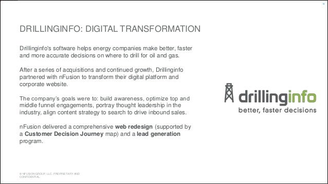 DRILLINGINFO: DIGITAL TRANSFORMATION  Drillinginfo's software helps energy companies make better, faster  and more accurat...