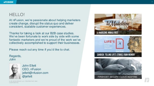 HELLO!  © NFUSION GROUP, LLC. PROPRIETARY AND  CONFIDENTIAL.  2  At nFusion, we're passionate about helping marketers  cre...