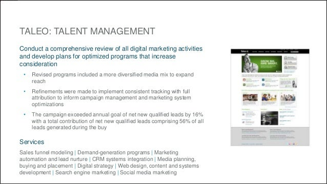TALEO: TALENT MANAGEMENT  Conduct a comprehensive review of all digital marketing activities  and develop plans for optimi...
