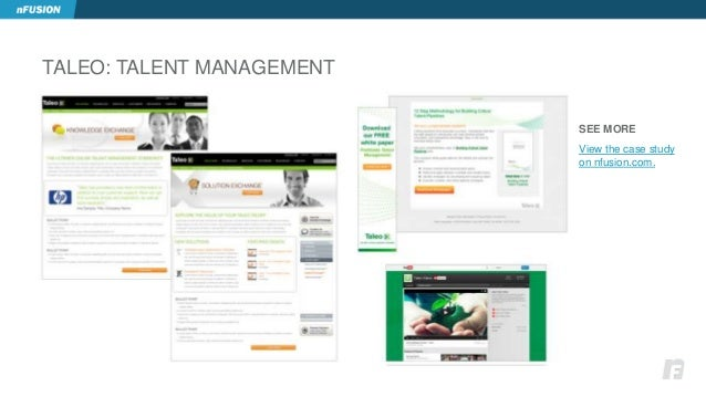 TALEO: TALENT MANAGEMENT  SEE MORE  View the case study  on nfusion.com.