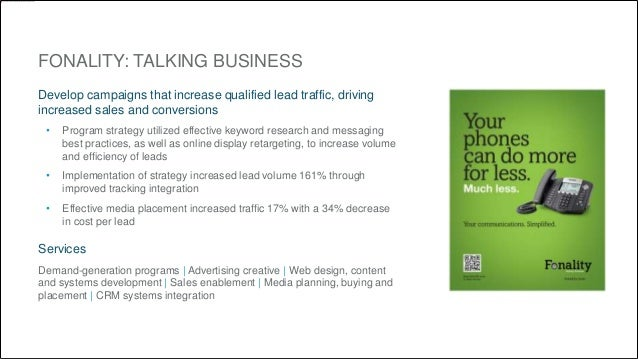 FONALITY: TALKING BUSINESS  Develop campaigns that increase qualified lead traffic, driving  increased sales and conversio...