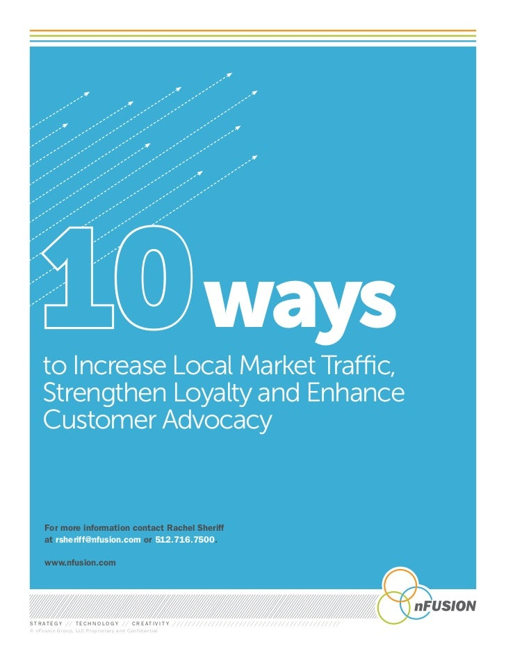 10 ways      to Increase Local Market Traffic,      Strengthen Loyalty and Enhance      Customer Advocacy       For more i...