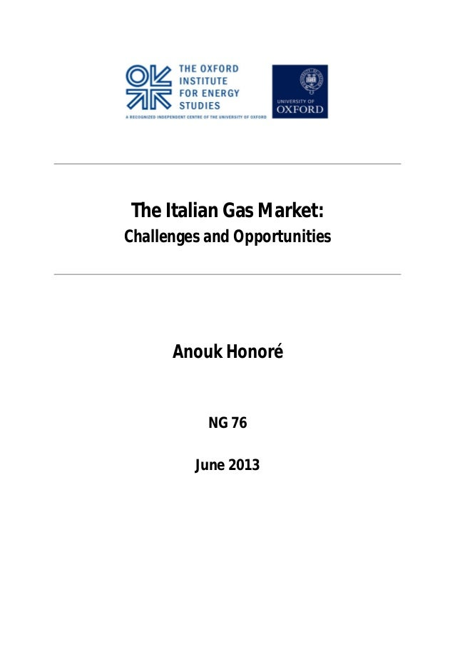 The Italian Gas Market:Challenges and OpportunitiesAnouk HonoréNG 76June 2013