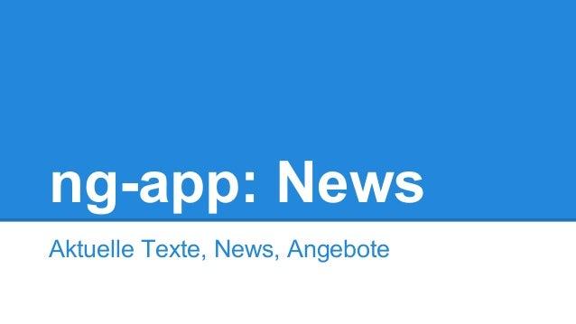 ng-app: News  Aktuelle Texte, News, Angebote