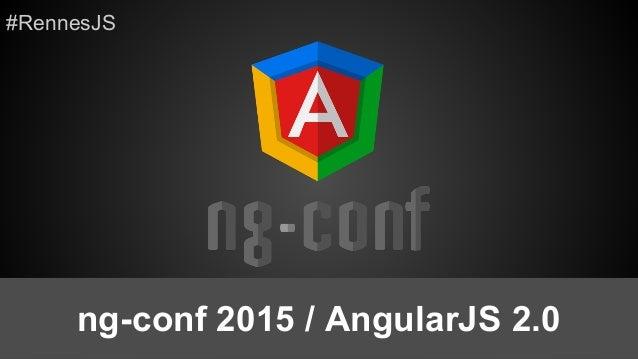 ng-conf 2015 / AngularJS 2.0 #RennesJS