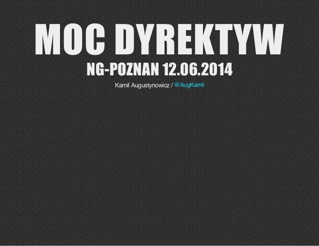 MOC DYREKTYW NGPOZNAN 12.06.2014 Kamil Augustynowicz / @AugKamil