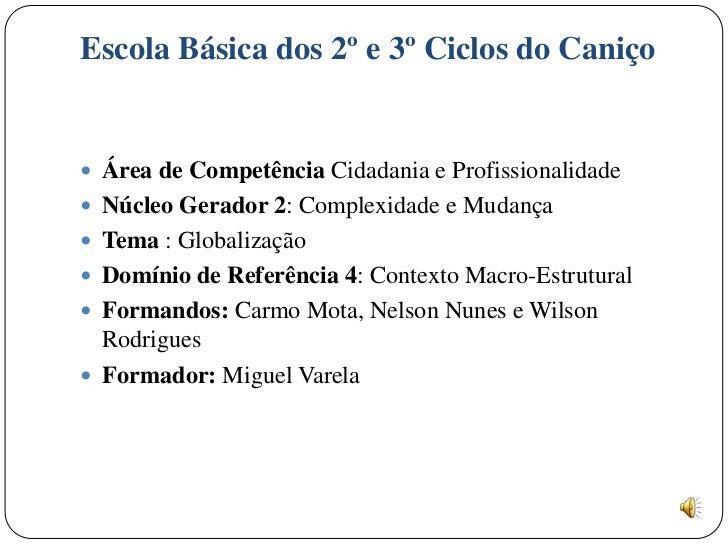 Escola Básica dos 2º e 3º Ciclos do Caniço Área de Competência Cidadania e Profissionalidade Núcleo Gerador 2: Complexid...