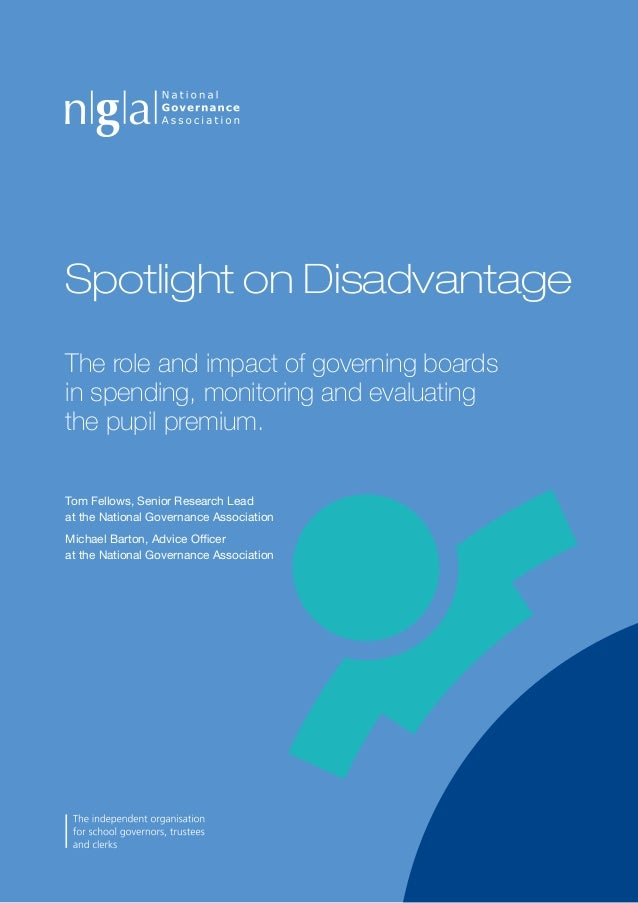 The role and impact of governing boards in spending, monitoring and evaluating the pupil premium. Tom Fellows, Senior Rese...