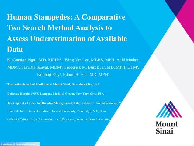 Human Stampedes: A ComparativeTwo Search Method Analysis toAssess Underestimation of AvailableDataK. Gordon Ngai, MD, MPH1...