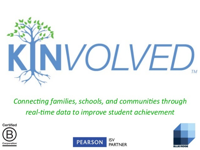 Connec&ng  families,  schools,  and  communi&es  through   real-‐&me  data  to  improve  student  a...