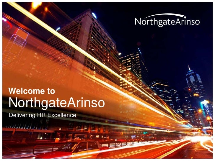 Welcome to NorthgateArinso Delivering HR Excellence