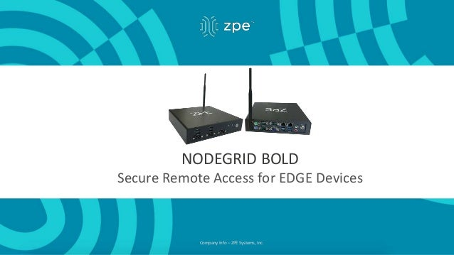Company Info – ZPE Systems, Inc. NODEGRID BOLD Secure Remote Access for EDGE Devices