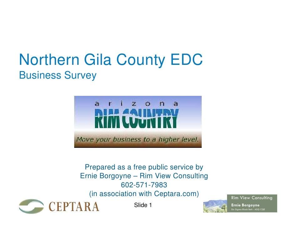 Northern Gila County EDCBusiness Survey            Prepared as a free public service by           Ernie Borgoyne – Rim Vie...