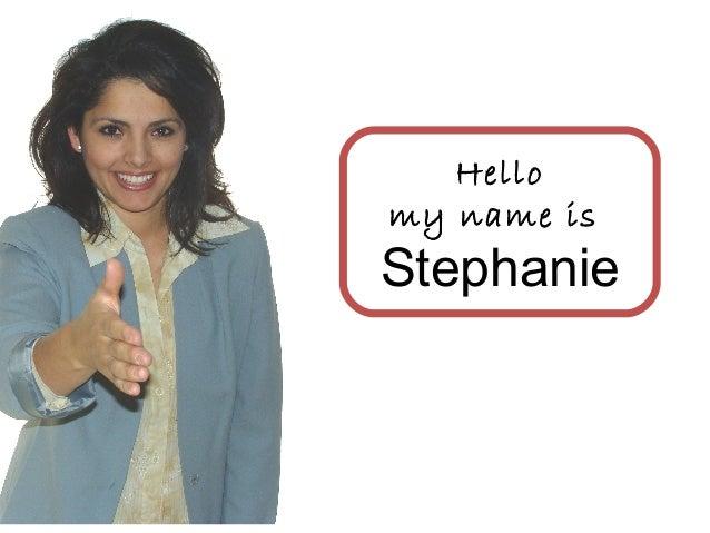 Hello my name is Stephanie