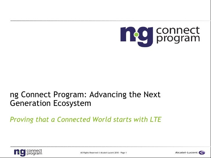 ng Connect Program: Advancing the Next Generation Ecosystem Proving that a Connected World starts with LTE