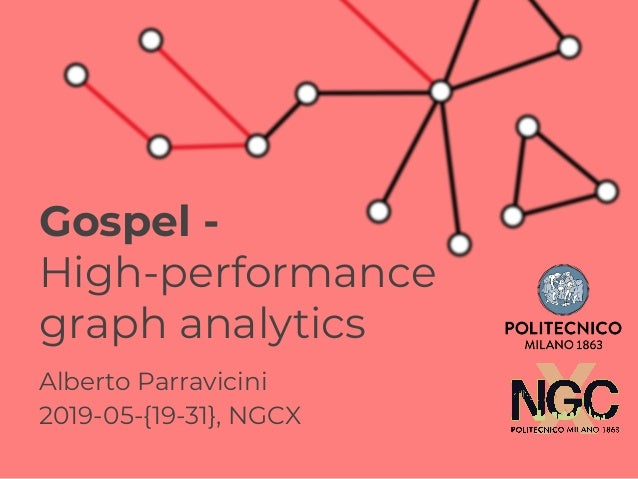 Alberto Parravicini 2019-05-{19-31}, NGCX Gospel - High-performance graph analytics
