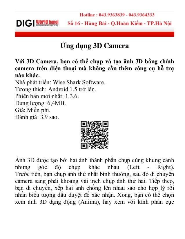Ứng dụng 3D Camera Với 3D Camera, bạn có thể chụp và tạo ảnh 3D bằng chính camera trên điện thoại mà không cần thêm công c...