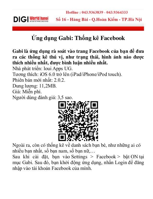 Ứng dụng Gabi: Thống kê Facebook Gabi là ứng dụng rà soát vào trang Facebook của bạn để đưa ra các thống kê thú vị, như tr...