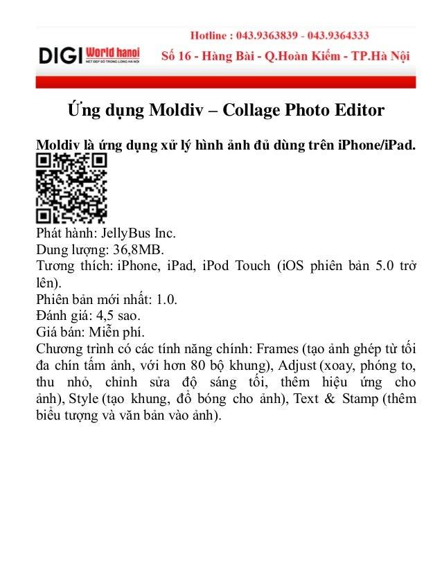 Ứng dụng Moldiv – Collage Photo Editor Moldiv là ứng dụng xử lý hình ảnh đủ dùng trên iPhone/iPad. Phát hành: JellyBus Inc...