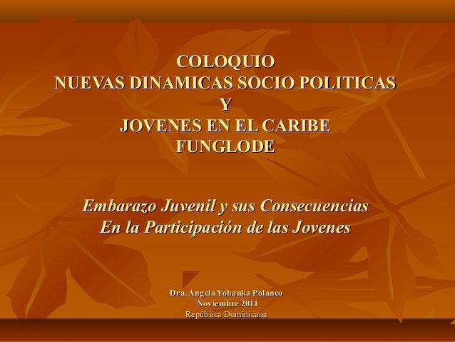 COLOQUIOCOLOQUIO NUEVAS DINAMICAS SOCIO POLITICASNUEVAS DINAMICAS SOCIO POLITICAS YY JOVENES EN EL CARIBEJOVENES EN EL CAR...